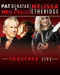 Pat Benatar & Neil Giraldo / Melissa Etheridge