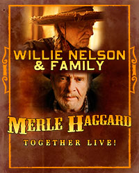 Willie Nelson & Family / Merle Haggard